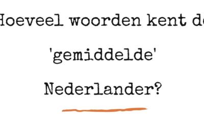 Hoeveel woorden kent de 'gemiddelde' Nederlander?